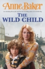 The Wild Child : Two sisters, poles apart, must unite to face the troubles ahead - eBook