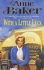 With a Little Luck : A shocking truth changes a family s future forever - eBook