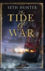 The Tide of War : A fast-paced naval adventure of bloodshed and betrayal at sea - eBook