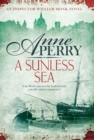A Sunless Sea (William Monk Mystery, Book 18) : A gripping journey into the dark underbelly of Victorian London - eBook