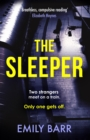 The Sleeper: Two strangers meet on a train. Only one gets off. - eBook