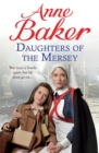 Daughters of the Mersey : War rips a family apart, but life must go on... - Book