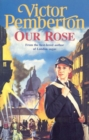 Our Rose : A compelling saga of war, family and hope - eBook