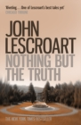 Nothing But the Truth (Dismas Hardy series, book 6) : A courtroom drama filled with secrets and suspense - eBook