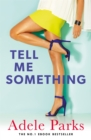 Tell Me Something : A gripping novel of love, lies and obsessions - Book