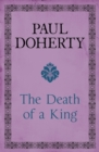The Death of a King : A royal murder mystery from medieval England - eBook