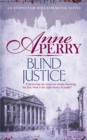 Blind Justice (William Monk Mystery, Book 19) : A dangerous hunt for justice in a thrilling Victorian mystery - Book