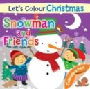 Let's Colour Christmas - Snowman and Friends - Book