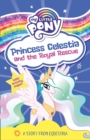 My Little Pony: Princess Celestia and the Royal Rescue - Book