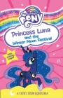 My Little Pony: Princess Luna and the Winter Moon Festival - Book