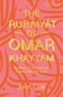 The Rubaiyat of Omar Khayyam : A New Translation from the Persian - Book