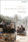 Libya's Fragmentation : Structure and Process in Violent Conflict - Book