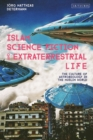 Islam, Science Fiction and Extraterrestrial Life : The Culture of Astrobiology in the Muslim World - eBook