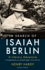 In Search of Isaiah Berlin : A Literary Adventure - Book