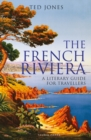 The French Riviera : A Literary Guide for Travellers - Book
