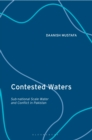 Contested Waters : Sub-national Scale Water and Conflict in Pakistan - eBook