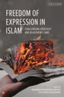 Freedom of Expression in Islam : Challenging Apostasy and Blasphemy Laws - Book