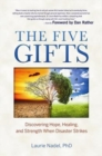 The Five Gifts : Discovering Hope, Healing and Strength When Disaster Strikes - Book