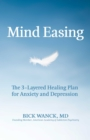 Mind Easing : The Three-Layered Healing Plan for Anxiety and Depression - eBook