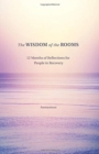 The Wisdom of the Rooms : 12 Months of Reflections for People in Recovery - Book