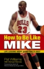 How to Be Like Mike : Life Lessons about Basketball's Best - eBook