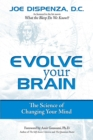 Evolve Your Brain : The Science of Changing Your Mind - eBook