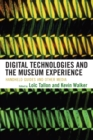 Digital Technologies and the Museum Experience : Handheld Guides and Other Media - eBook