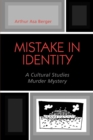 Mistake in Identity : A Cultural Studies Murder Mystery - eBook