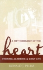 A Methodology of the Heart : Evoking Academic and Daily Life - eBook