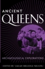 Ancient Queens : Archaeological Explorations - eBook