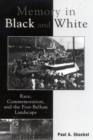 Memory in Black and White : Race, Commemoration, and the Post-Bellum Landscape - eBook
