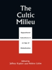 The Cultic Milieu : Oppositional Subcultures in an Age of Globalization - eBook
