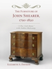 The Furniture of John Shearer, 1790-1820 : 'A True North Britain' in the Southern Backcountry - eBook
