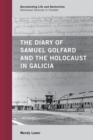 The Diary of Samuel Golfard and the Holocaust in Galicia - eBook