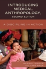 Introducing Medical Anthropology : A Discipline in Action - Book