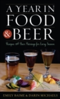 A Year in Food and Beer : Recipes and Beer Pairings for Every Season - eBook
