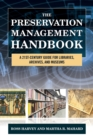 The Preservation Management Handbook : A 21st-Century Guide for Libraries, Archives, and Museums - Book