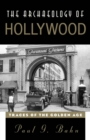 The Archaeology of Hollywood : Traces of the Golden Age - eBook