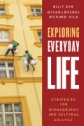 Exploring Everyday Life : Strategies for Ethnography and Cultural Analysis - eBook