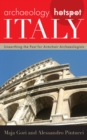 Archaeology Hotspot Italy : Unearthing the Past for Armchair Archaeologists - Book