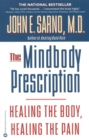 The Mindbody Prescription : Healing the Body, Healing the Pain - eBook