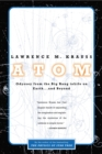 Atom : An Odyssey from the Big Bang to Life on Earth...and Beyond - eBook