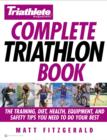 Triathlete Magazine's Complete Triathlon Book : The Training, Diet, Health, Equipment, and Safety Tips You Need to Do Your Best - eBook