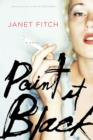Paint It Black : A Novel - eBook