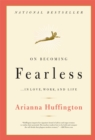 On Becoming Fearless...in Love, Work, and Life - eBook