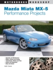 Mazda Miata Mx-5 Performance Projects - Book