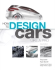 How to Design Cars Like a Pro - Book