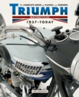 The Complete Book of Classic and Modern Triumph Motorcycles 1936-Today - Book