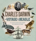 Voyage of the Beagle : The Definitive Illustrated History of Charles Darwin's Travel Memoir and Field Journal - Book