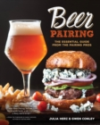 Beer Pairing : The Essential Guide to Tasting, Matching, and Enjoying Beer and Food - Book